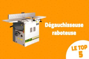 Read more about the article Dégauchisseuse-raboteuse : notre top 5 !