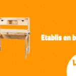 Etabli en bois : notre top 5 !